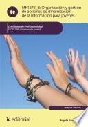 Organización y gestión de acciones de dinamización de la información para jóvenes. SSCE0109