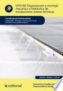 Organización y montaje mecánico e hidráulico de instalaciones solares térmicas. ENAE0208