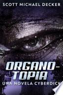 Organotopia - Una novela Cyberdick