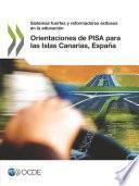 Orientaciones de PISA para las Islas Canarias, España Sistemas fuertes y reformadores exitosos en la educación
