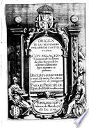 Origen de la dignidades seglares de Castilla y Leon con relacion summaria de los reyes de estos reynos ...