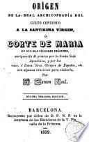 Origen de la Real Archicofradía del cuello continuo a la Santísima Virgen ó Corte de María en sus más célebres imágenes
