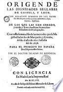Origen de las dignidades seglares de Castila [sic] y Leon
