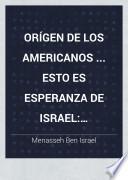 Orígen de los americanos ... esto es esperanza de Israel