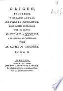 Origen, progresos, y estado actual de toda la literatura