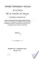 Origen, progresos y estado de las rentas de la corona de España