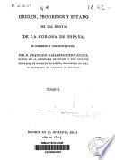 Origen, progresos y estado de las rentas de la Corona de España, su gobierno y administración: (1805. [6], 399 p.)