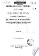 Origen, progresos y estado de las rentas de la Corona de España, su gobierno y administración: (1805. XXIV, 385 p.)