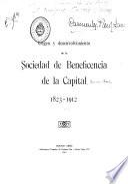 Origen y desenvolvimiento de la Sociedad de beneficencia de la capital 1823-1912