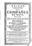 Origen y instituto de la Compañía de Jesús, en la vida de San Ignacio de Loyola