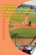 Orígenes del béisbol cubano. El Palmar de Junco