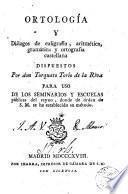 Ortología y diálogos de caligrafía, aritmética, gramática y ortografía castellana