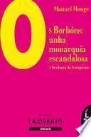 Os Borbóns:unha monarquía escandalosa
