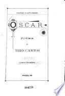 Oscar, poema en tres cantos