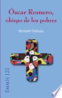Óscar Romero, obispo de los pobres