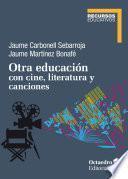 Otra educación con cine, literatura y canciones