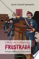 Otra revolución frustrada (Trilogía del Sexenio Democrático)