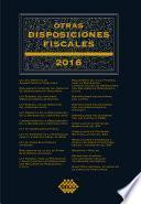 Otras disposiciones fiscales 2016