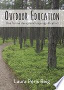 Outdoor Education: Una forma de aprendizaje significativo