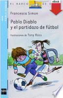 Pablo Diablo y el partidazo de fútbol