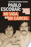 Pablo Escobar: mi vida y mi cárcel (Edición española)