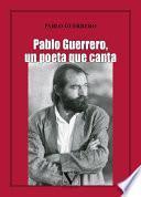 Pablo Guerrero, un poeta que canta