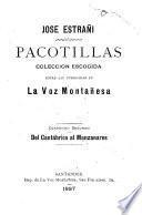 Pacotillas, coleccion escogida entre las publicadas en La Voz montañesa