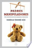 Padres manipuladores