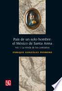 País de un solo hombre: el México de Santa Anna, I