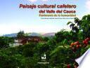 Paisaje cultural cafetero del Valle del Cauca