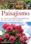 Paisajismo. El arte de diseñar jardines al alcance de todos
