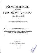 Pájinas de mi Diario durante tres años de viajes. 1853, 1854, 1855, etc