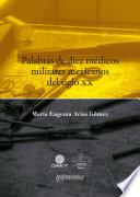 Palabras de diez médicos militares mexicanos del siglo XX