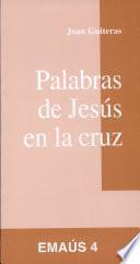Palabras de Jesús en la cruz