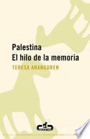 Palestina. El hilo de la memoria