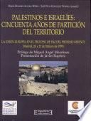 Palestinos e israelíes. Cincuenta años de partición del territorio