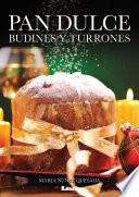 Pan dulce, budines y turrones