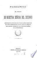 Panegírico en alabanza de nuestra Señora del socorro. [Followed by] Oracion fúnebre ... en honor del r.p. Varays [and others].