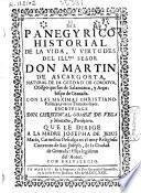 Panegyrico historial de la vida, y virtudes del Illmo Señor Don Martin de Ascargorta, ... Obispo que fue de Salamanca, y Arzobispo de Granada ; Con las Maximas christiano-políticas, y otros tratados suyos