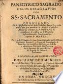 Panegyrico sagrado de los desagravios del SS. Sacramento predicado en la Catedral de Santa Fe...
