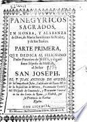 Panegyricos sagrados en honra, y alabanza de Dios, de Maria Santisima... y de los santos