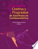 Panorama de los Centros y Programas de Escritura en Latinoamérica