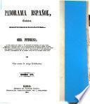 Panorama Española, crónica contemporanéa. Obra pintoresca con 30 láminas ... destinada á esponer todos los acontecimientos políticos desde octubre de 1832 hasta nuestros dias ... por una reunion de amigos colaboradores