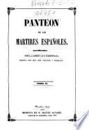 Panteón de los mártires españoles sacrificados por la libertad e independencia: (XXXII, 5-472 [i.e. 474] p., [3] h. lám. pleg.)