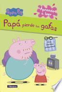 Papá pierde las gafas (Peppa Pig. Pictogramas)