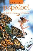 PAPALOTL: La última mariposa Monarca