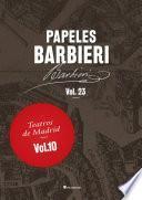 Papeles Barbieri. Teatros de Madrid, vol. 10