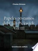 Papeles póstumos del Club Pickwick. Vol III