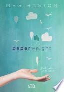 Paperweight - ¿cuál es el peso de la culpa?