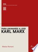 Para animarse a leer a Karl Marx